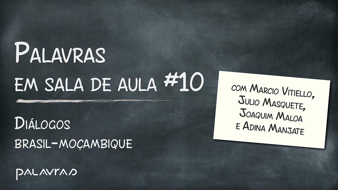 Podcast Palavras em Sala de Aula | #10: Diálogos Brasil-Moçambique